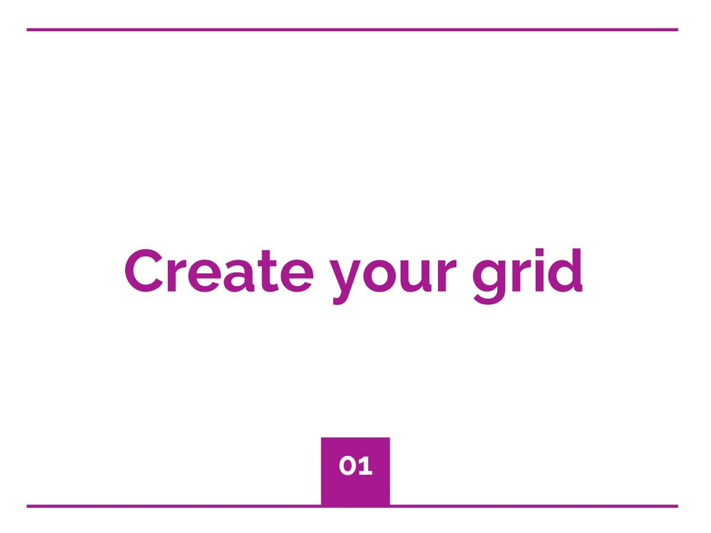 Create your grid 01
