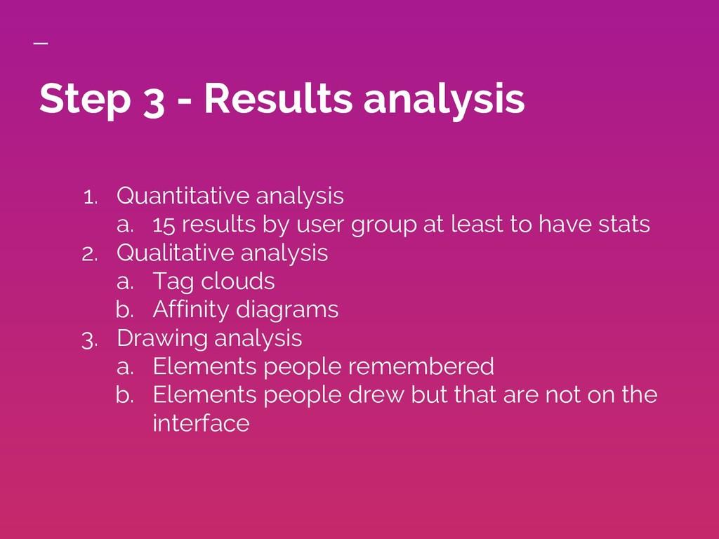 Step 3 - Results analysis 1. Quantitative analy...