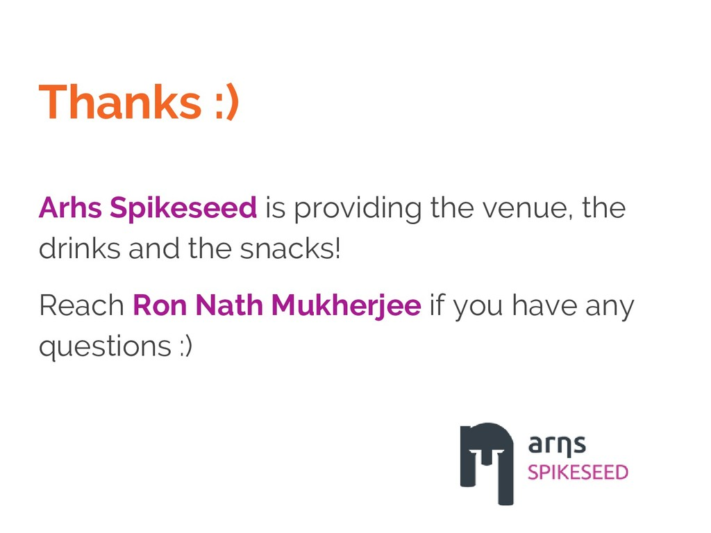 Thanks :) Arhs Spikeseed is providing the venue...