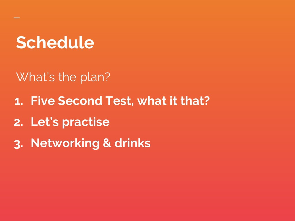 What's the plan? 1. Five Second Test, what it t...