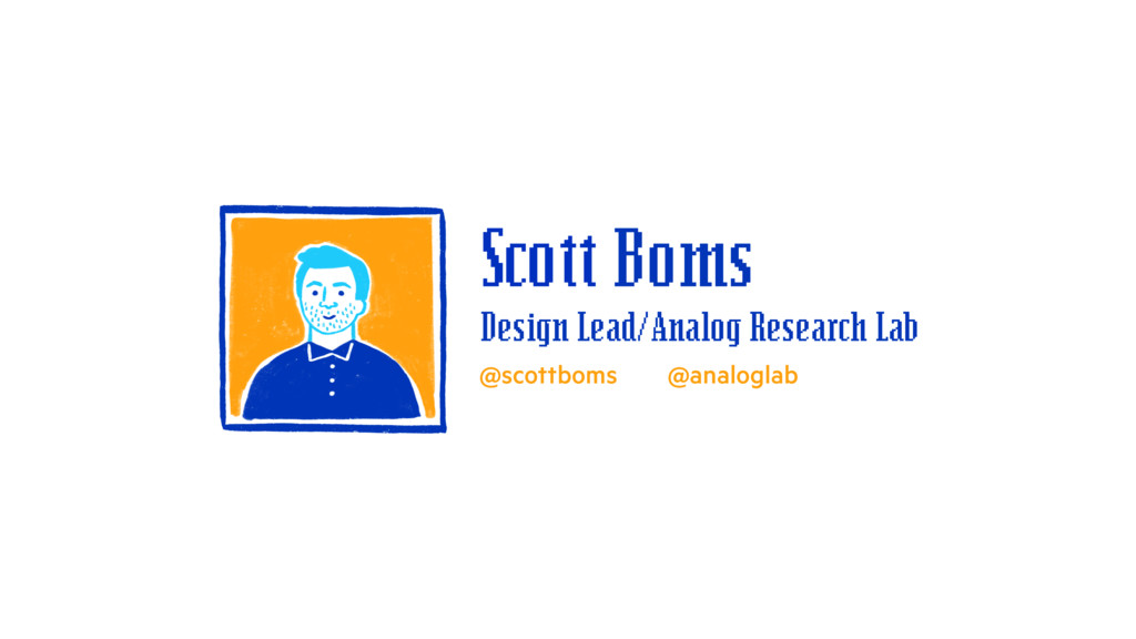 Design Lead/Analog Research Lab @scottboms @ana...