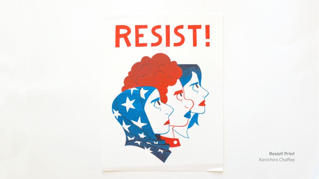 Resist! Print Kenichiro Chaffee