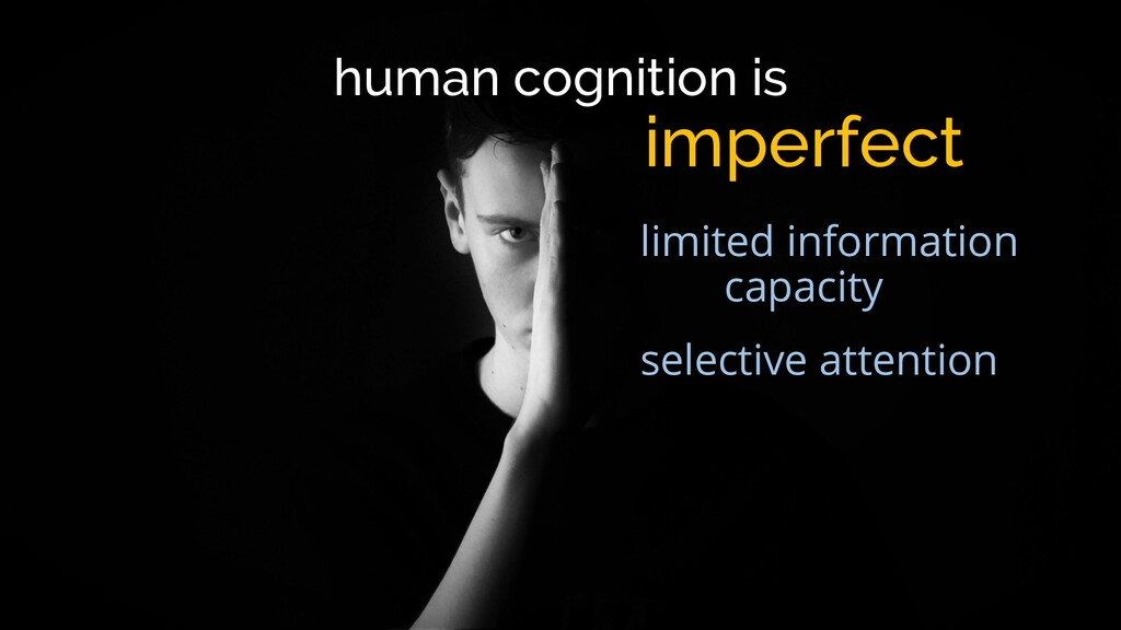 human cognition is imperfect limited informatio...