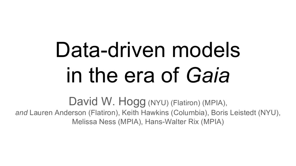 Data-driven models in the era of Gaia David W. ...