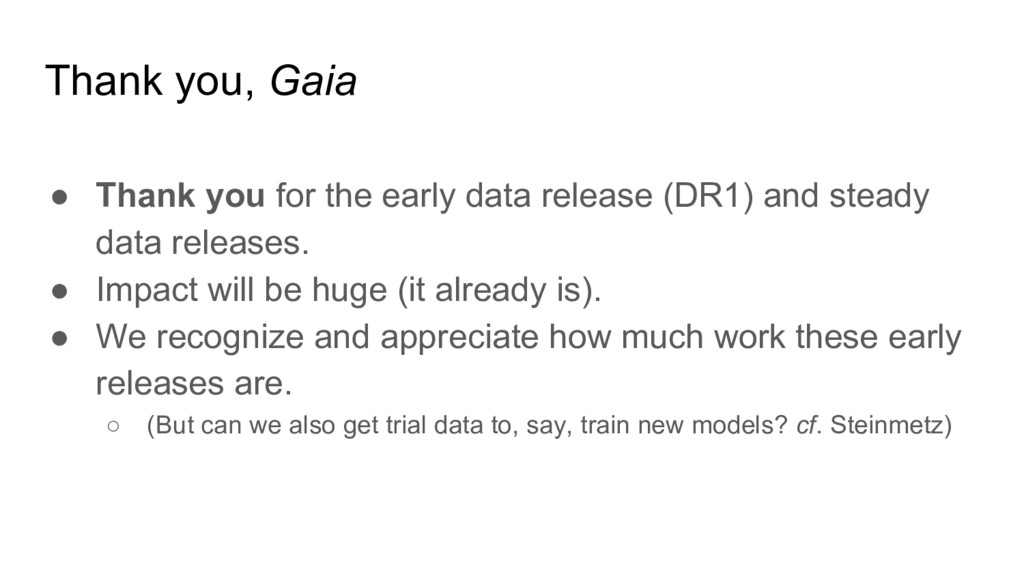 Thank you, Gaia ● Thank you for the early data ...
