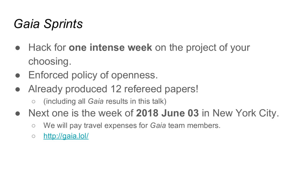 Gaia Sprints ● Hack for one intense week on the...