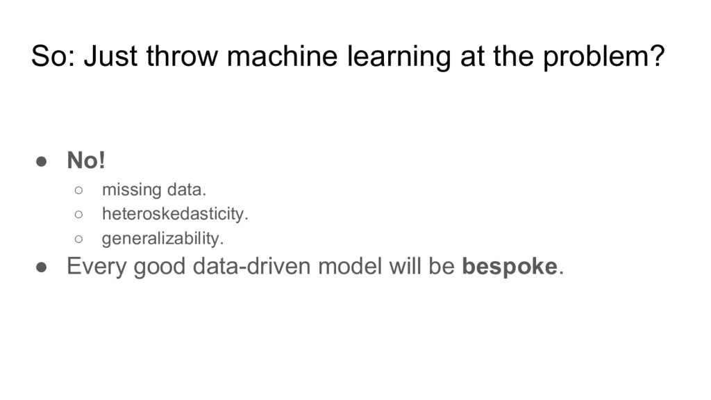 So: Just throw machine learning at the problem?...