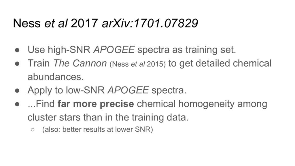 Ness et al 2017 arXiv:1701.07829 ● Use high-SNR...