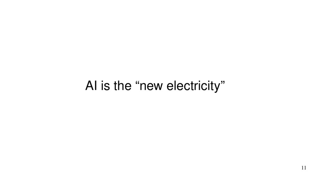 "11 AI is the ""new electricity"""