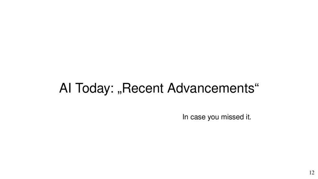 "12 AI Today: ""Recent Advancements"" In case you ..."