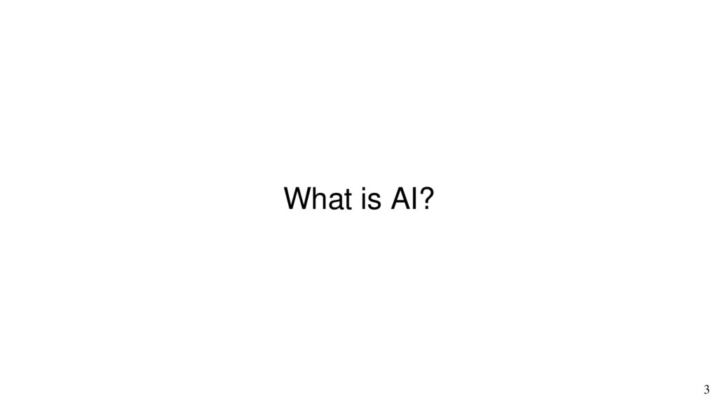 3 What is AI?