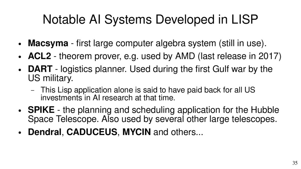 35 Notable AI Systems Developed in LISP ● Macsy...