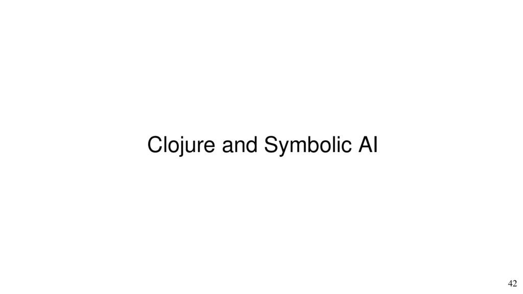 42 Clojure and Symbolic AI