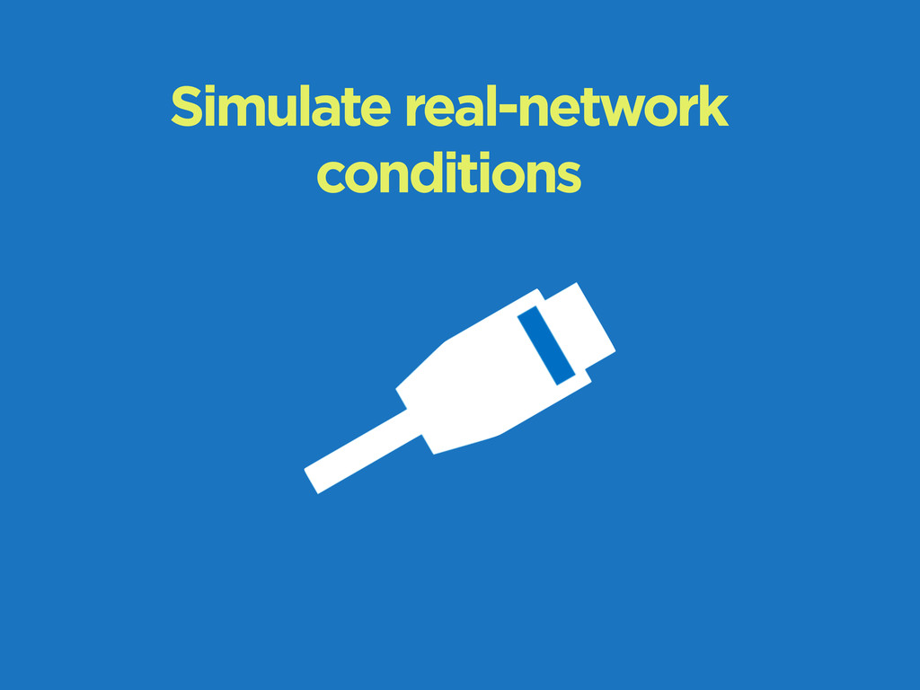 Simulate real-network conditions