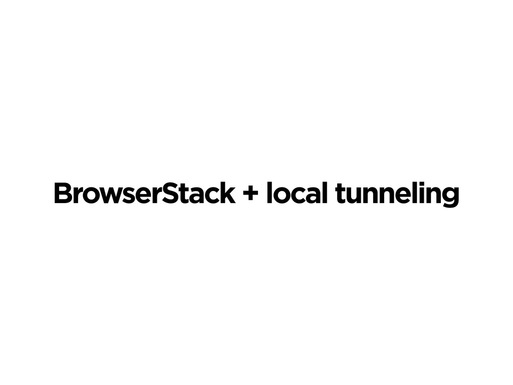 BrowserStack + local tunneling