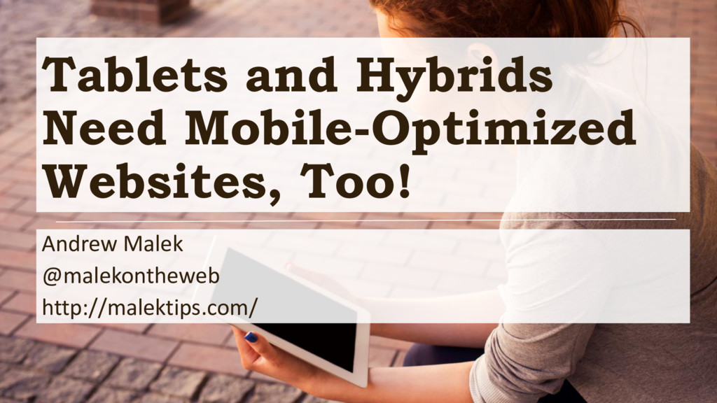 Tablets and Hybrids Need Mobile-Optimized Websi...