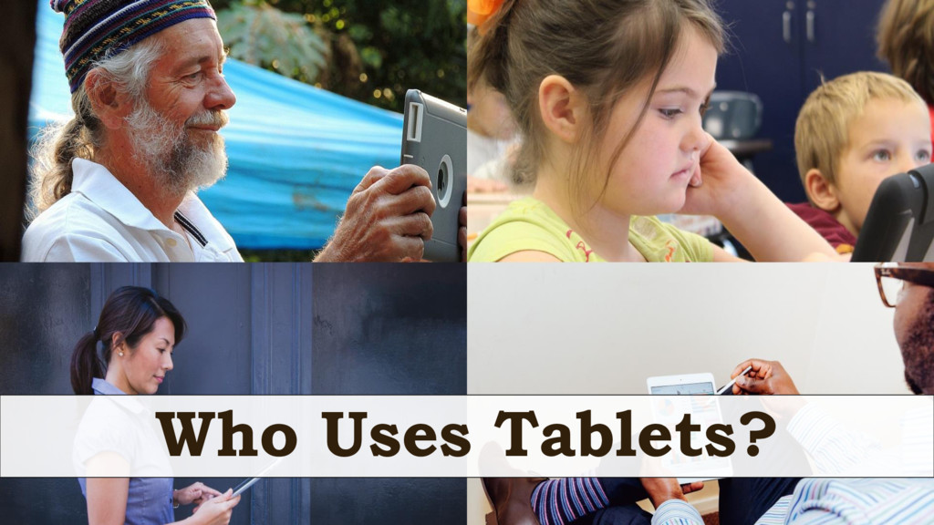 Who Uses Tablets?