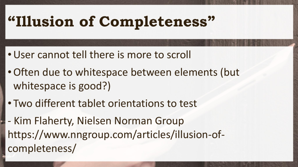 """""""Illusion of Completeness"""" •User cannot tell th..."""