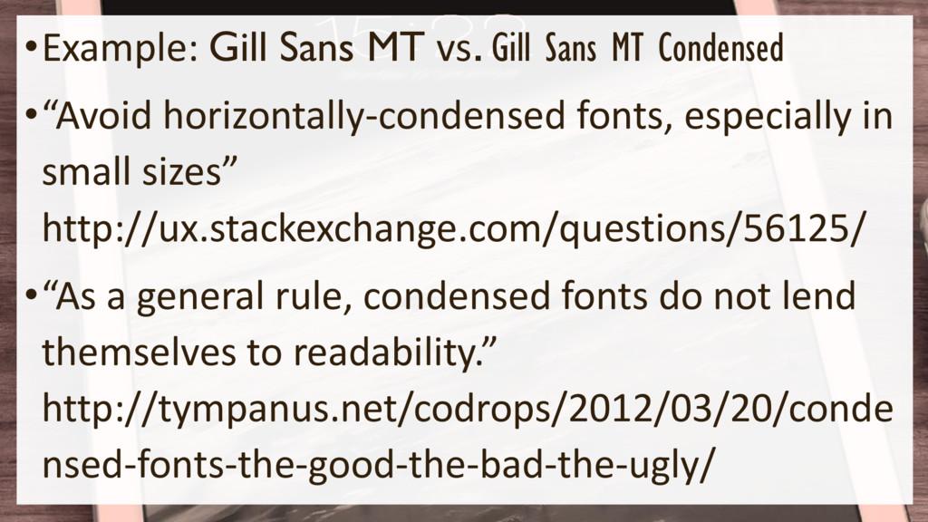 •Example: Gill Sans MT vs. Gill Sans MT Condens...