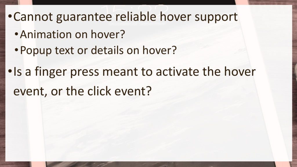 •Cannot guarantee reliable hover support •Anima...
