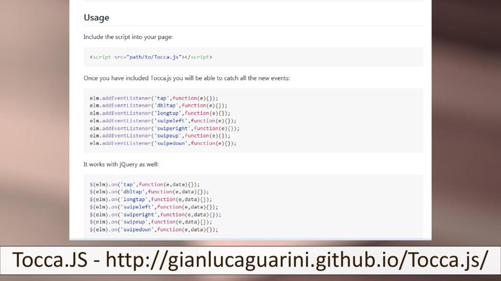 Tocca.JS - http://gianlucaguarini.github.io/Toc...
