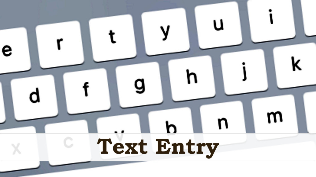 Text Entry