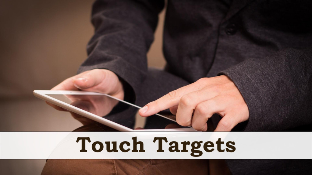 Touch Targets