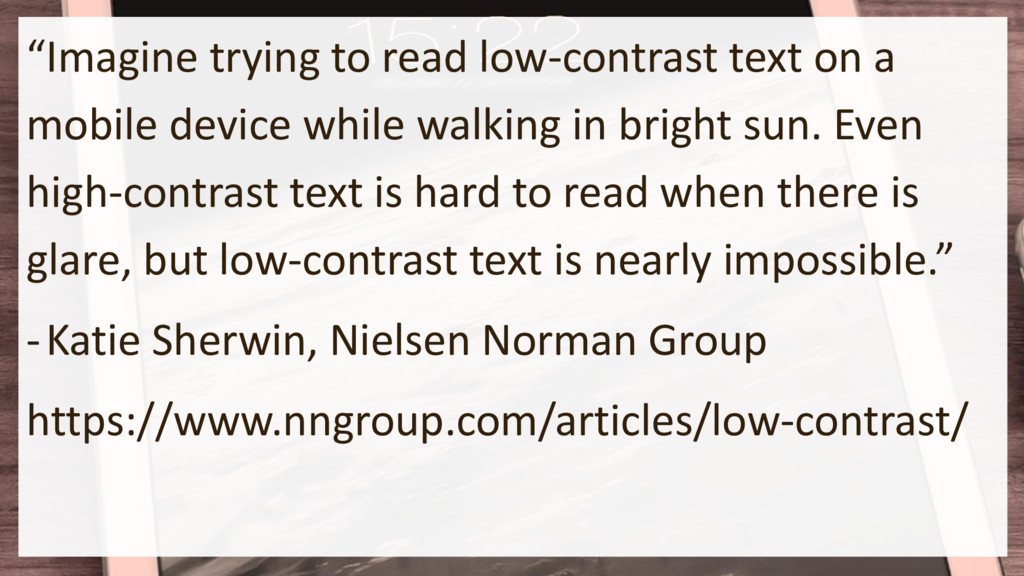 """""""Imagine trying to read low-contrast text on a ..."""
