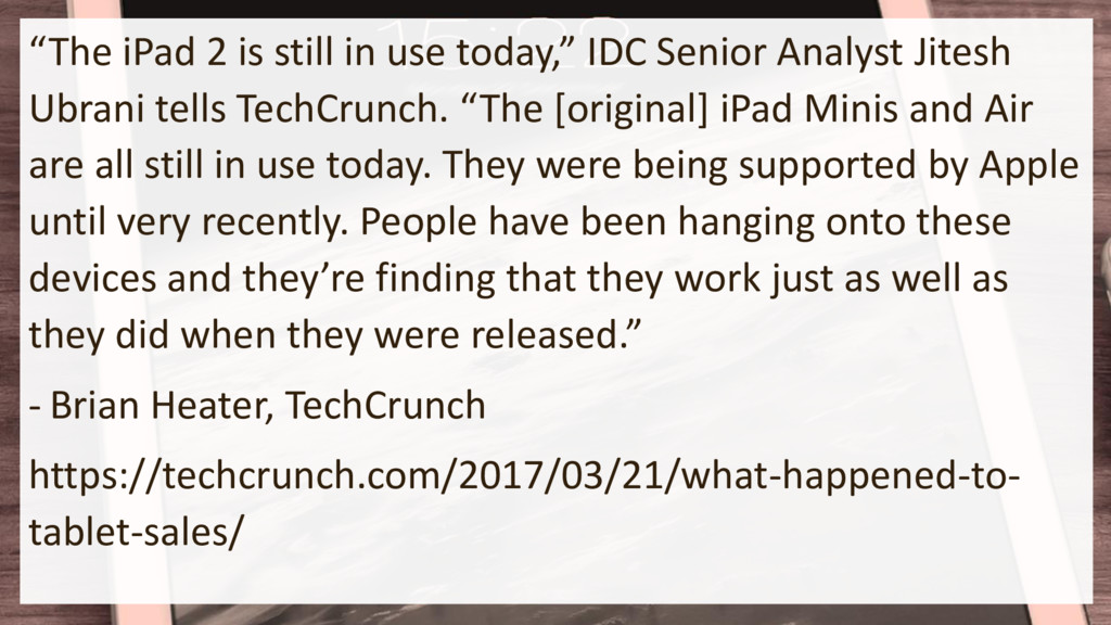 """The iPad 2 is still in use today,"" IDC Senior ..."