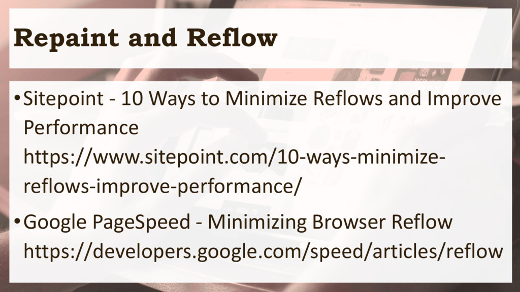 Repaint and Reflow •Sitepoint - 10 Ways to Mini...