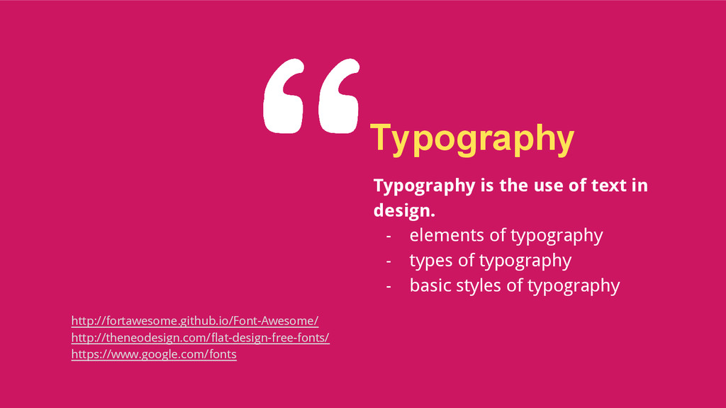 Typography Typography is the use of text in des...