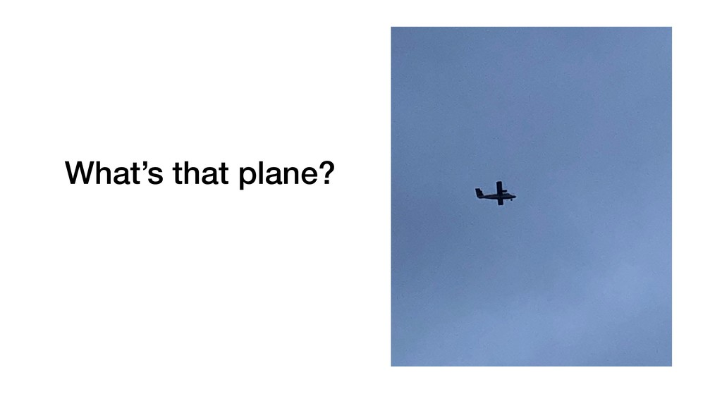 What's that plane?