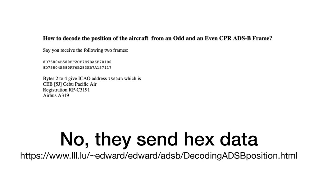No, they send hex data https://www.lll.lu/~edwa...