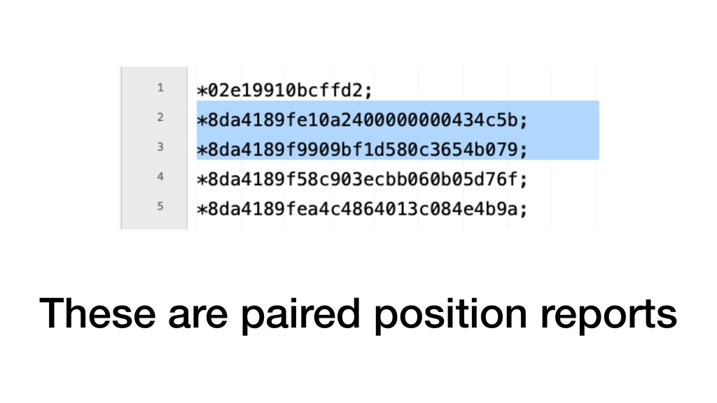 These are paired position reports