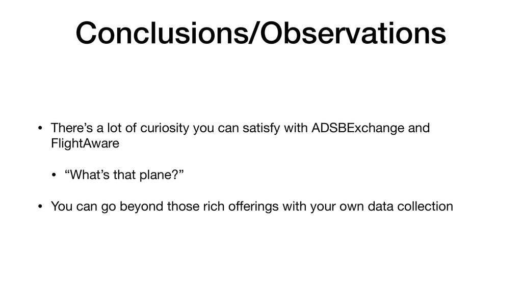 Conclusions/Observations • There's a lot of cur...