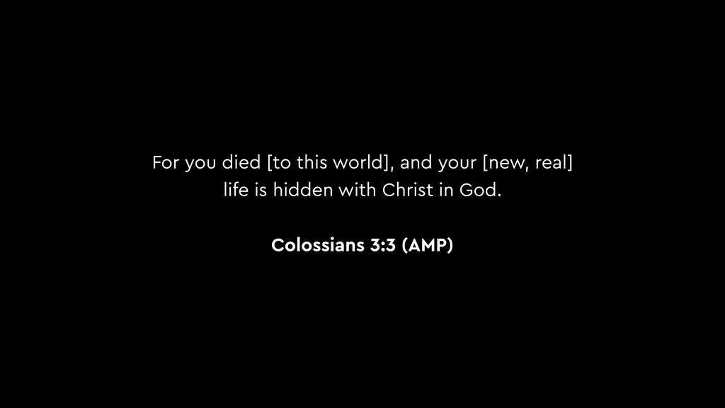 For you died [to this world], and your [new, re...