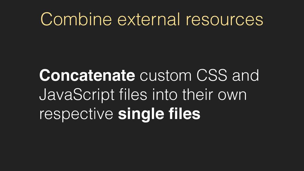 Combine external resources Concatenate custom C...