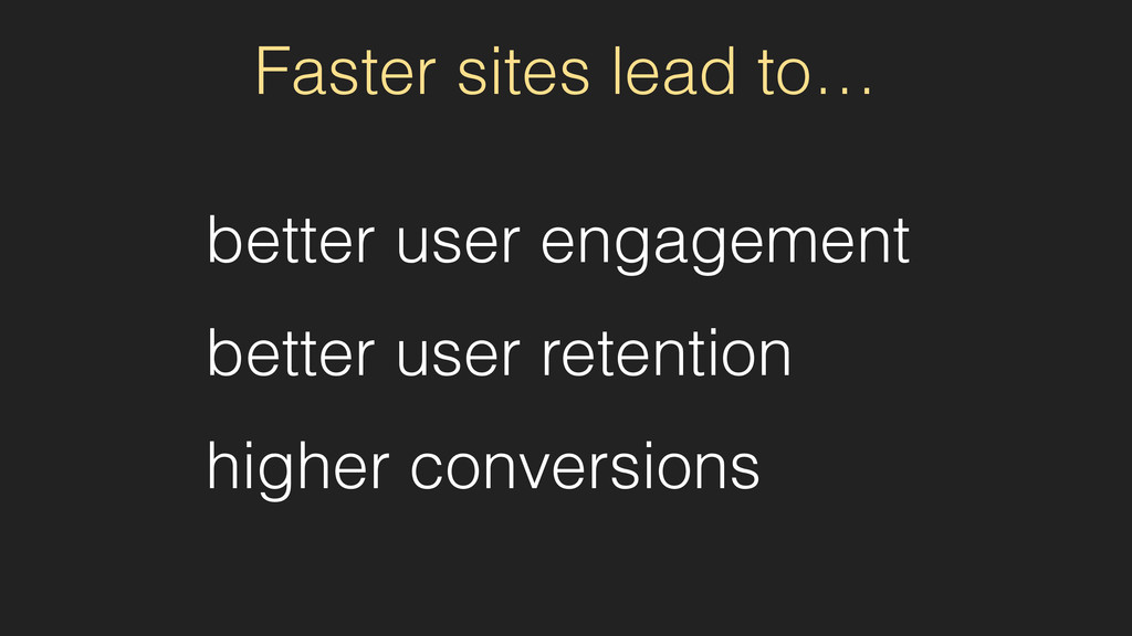 Faster sites lead to… better user engagement be...