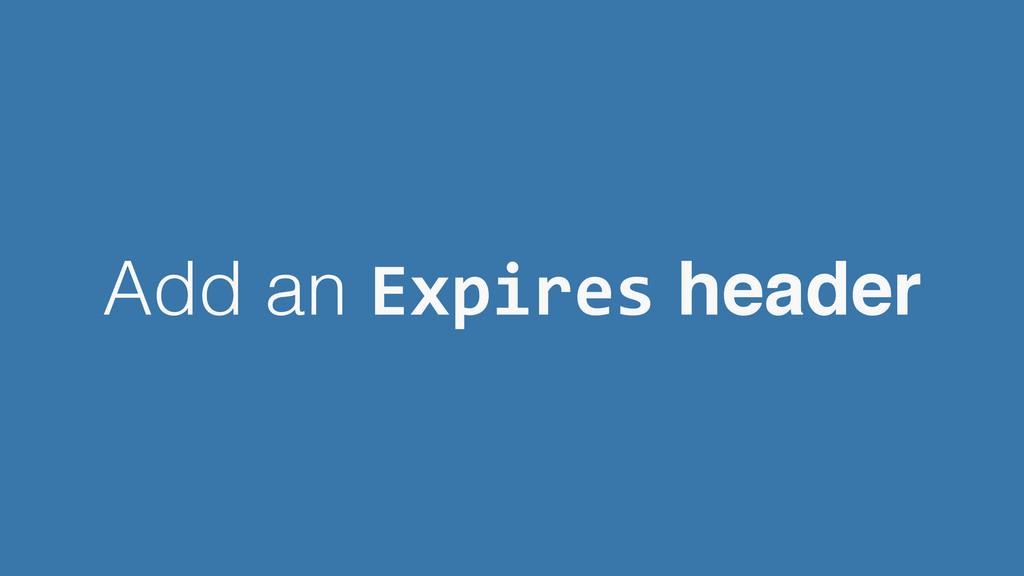 Add an Expires header