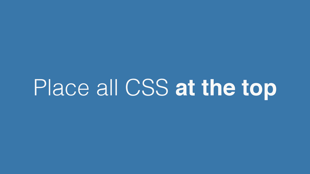Place all CSS at the top