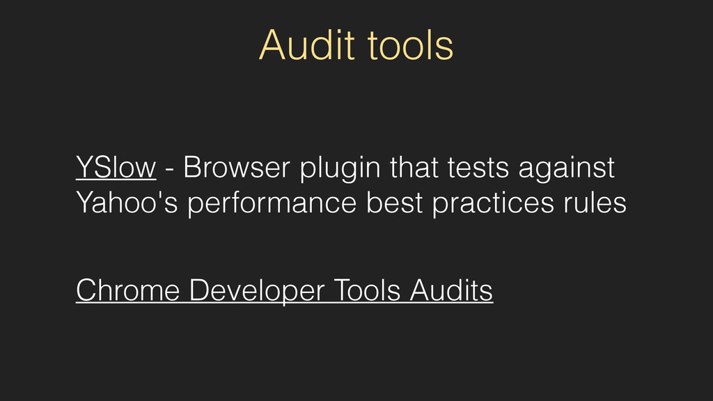 Audit tools YSlow - Browser plugin that tests a...