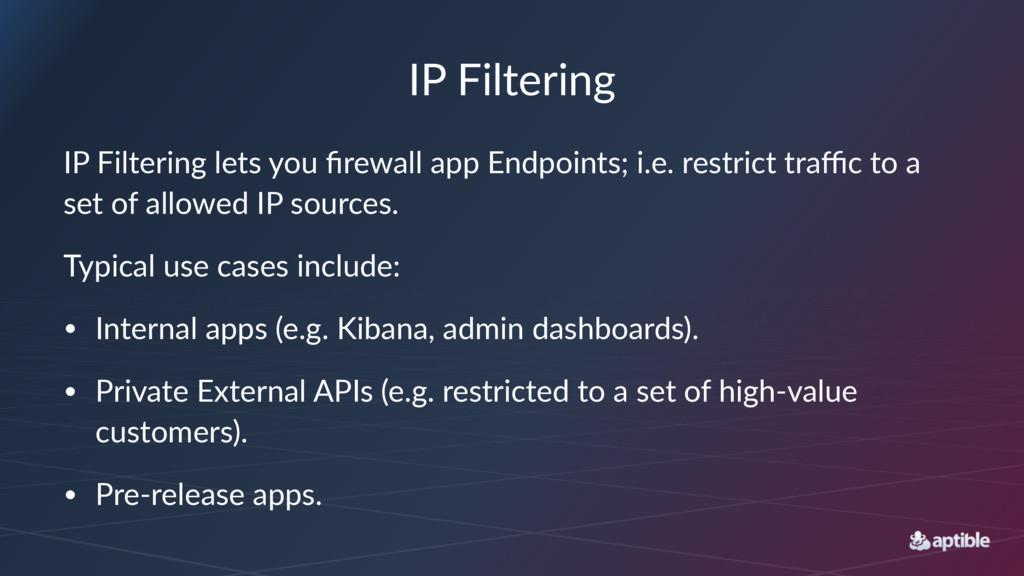 IP#Filtering IP#Filtering#lets#you#firewall#app#...