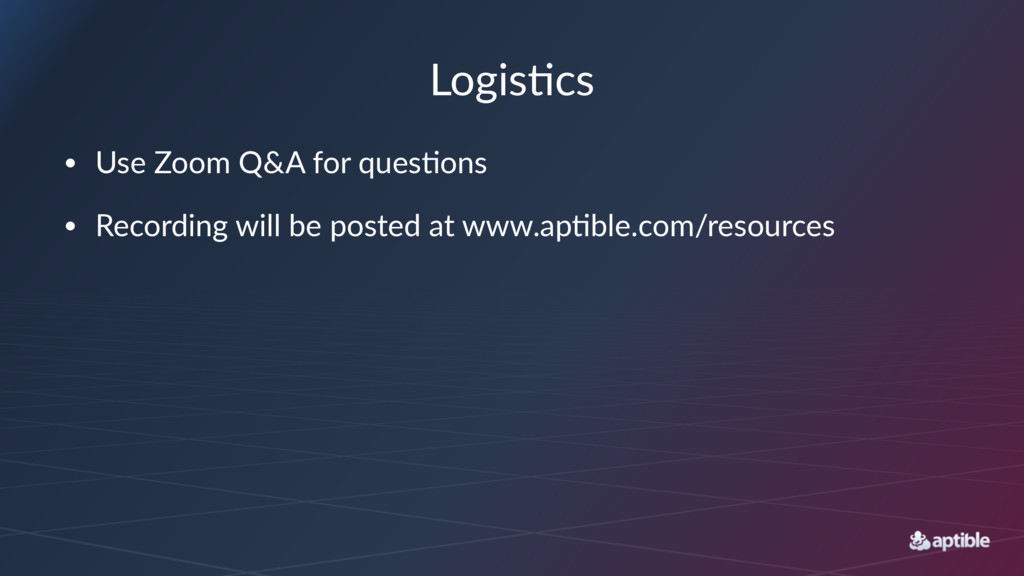 Logis&cs • Use%Zoom%Q&A%for%ques0ons • Recordin...