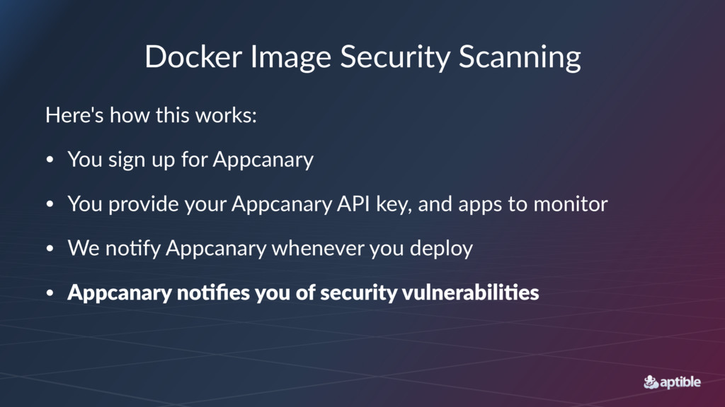 Docker'Image'Security'Scanning Here's&how&this&...