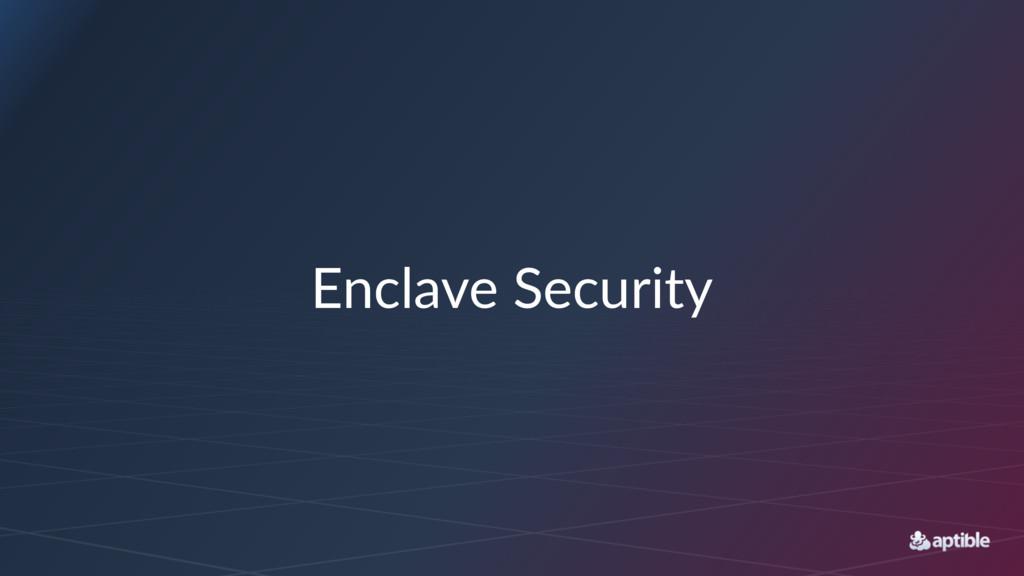 Enclave(Security