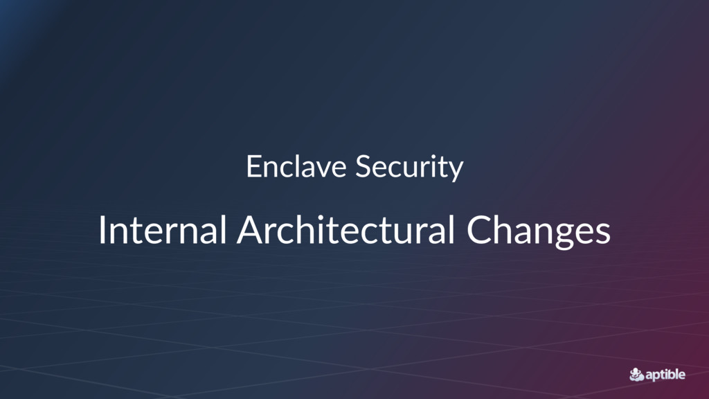 Enclave(Security Internal(Architectural(Changes