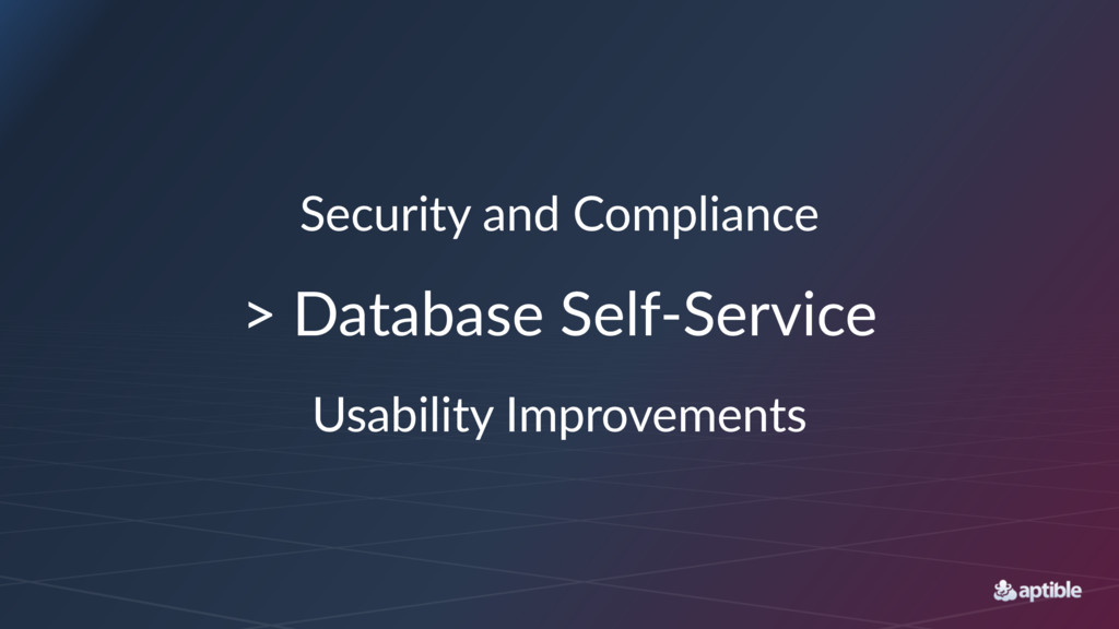 """Security)and)Compliance >""""Database""""Self,Service..."""