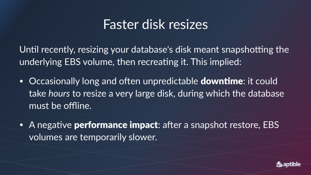 Faster'disk'resizes Un#l%recently,%resizing%you...