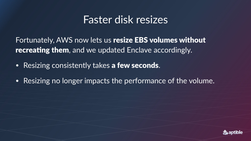 Faster'disk'resizes Fortunately,,AWS,now,lets,u...