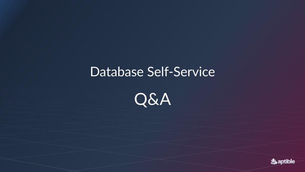 Database'Self+Service Q&A